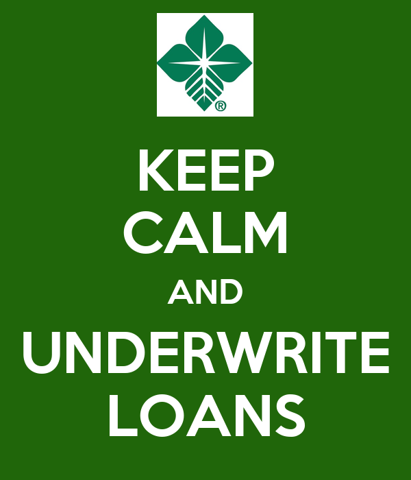 KEEP CALM AND UNDERWRITE LOANS