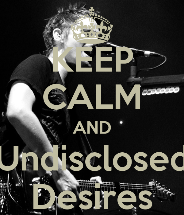 KEEP CALM AND Undisclosed Desires