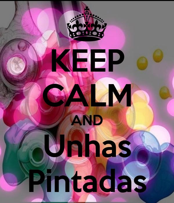 KEEP CALM AND Unhas Pintadas
