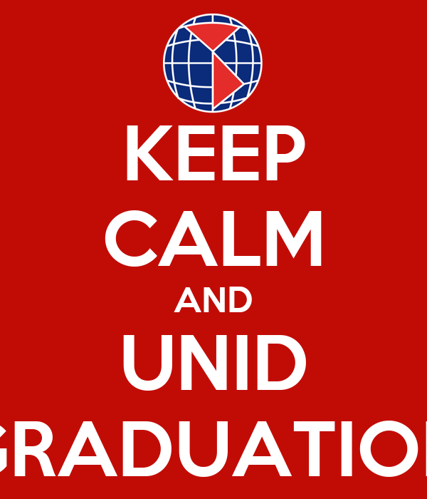 KEEP CALM AND UNID GRADUATION