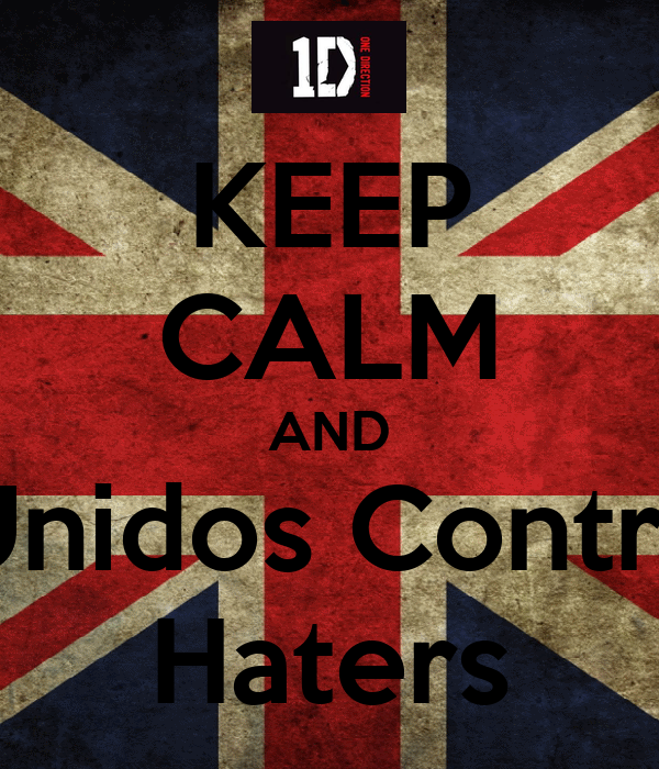 KEEP CALM AND Unidos Contra Haters