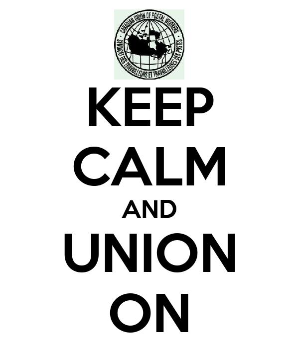 KEEP CALM AND UNION ON