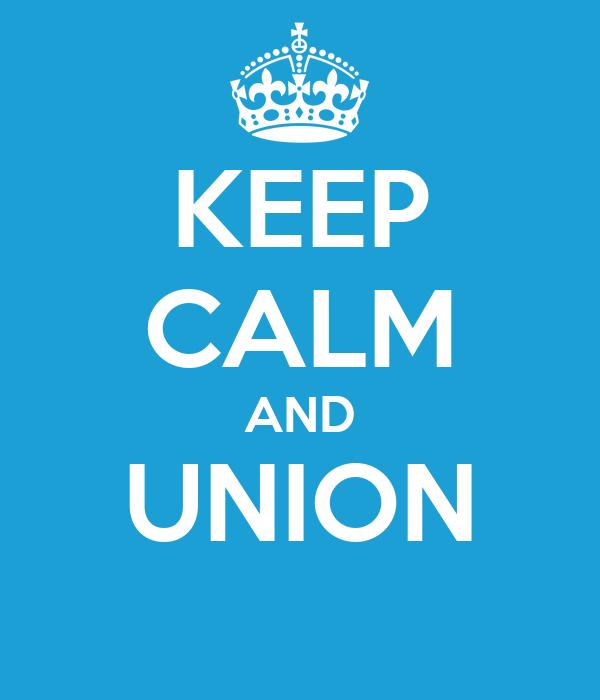 KEEP CALM AND UNION