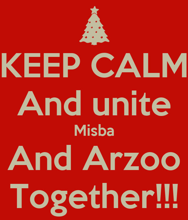 KEEP CALM And unite Misba And Arzoo Together!!!