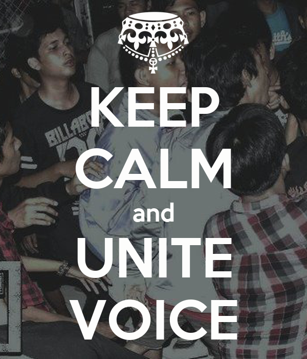 KEEP CALM and UNITE VOICE
