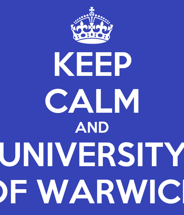 KEEP CALM AND UNIVERSITY OF WARWICK