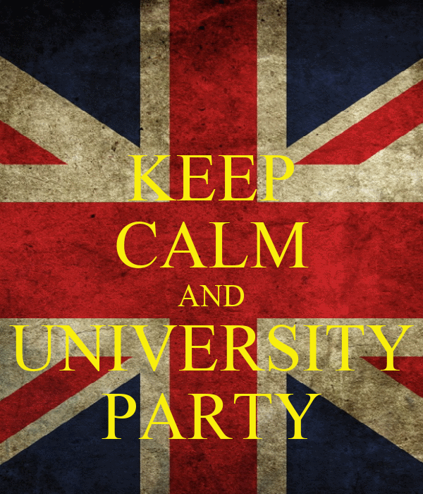 KEEP CALM AND UNIVERSITY PARTY