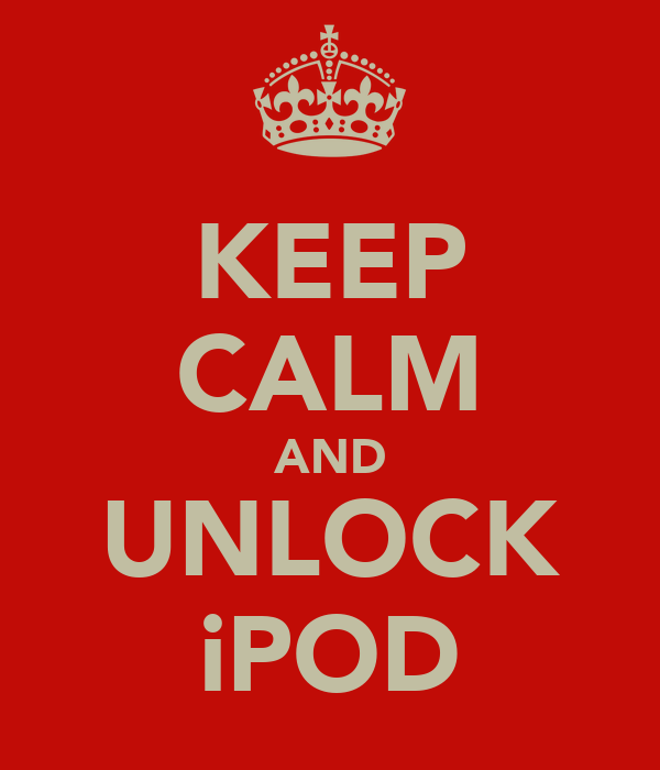 KEEP CALM AND UNLOCK iPOD