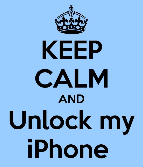 KEEP CALM AND Unlock my iPhone
