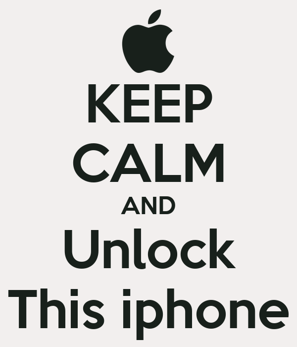 KEEP CALM AND Unlock This iphone