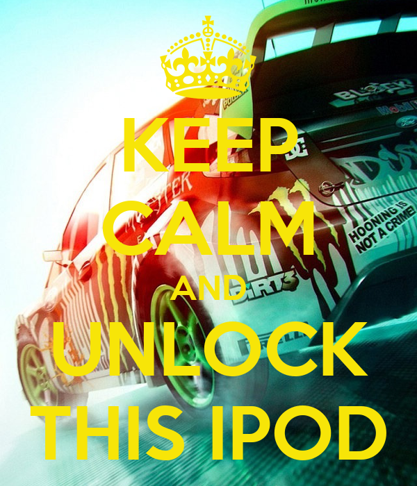 KEEP CALM AND UNLOCK THIS IPOD