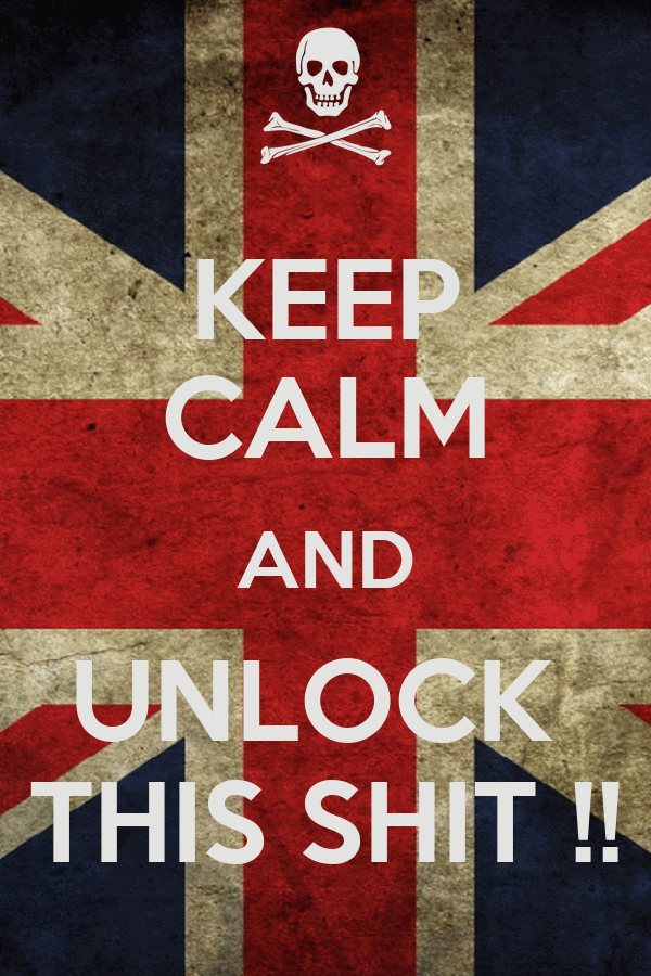 KEEP CALM AND UNLOCK  THIS SHIT !!