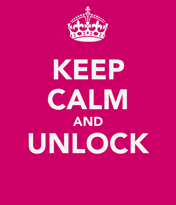 KEEP CALM AND UNLOCK
