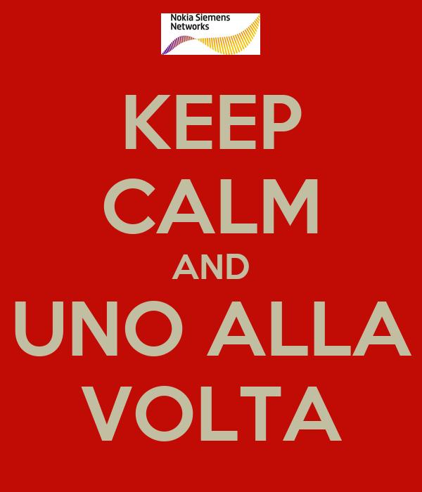 KEEP CALM AND UNO ALLA VOLTA