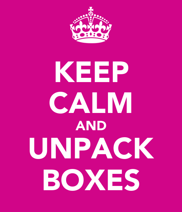 KEEP CALM AND UNPACK BOXES