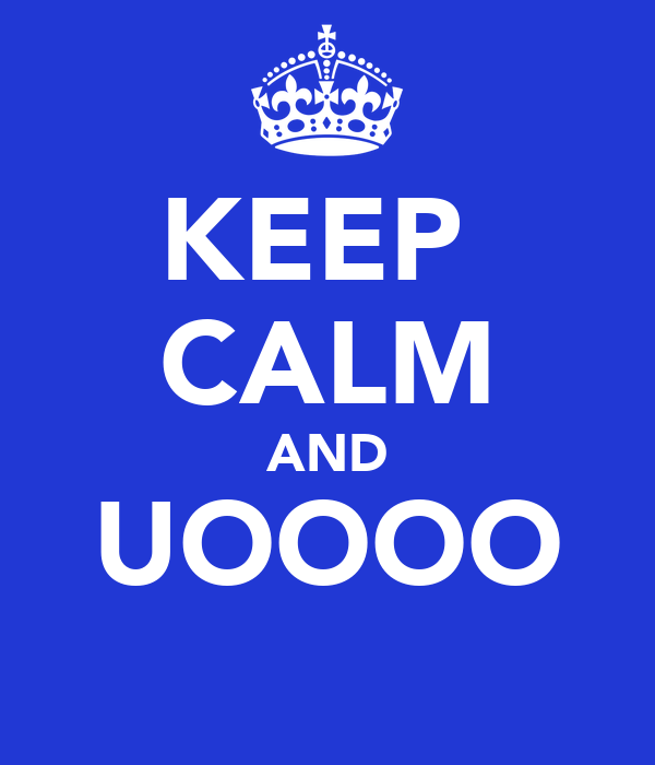 KEEP  CALM AND UOOOO