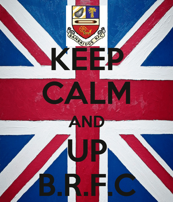 KEEP CALM AND UP B.R.F.C