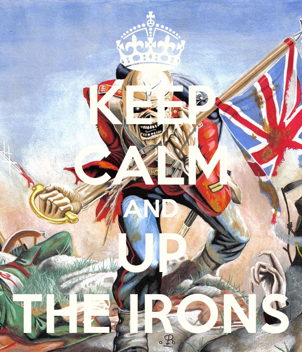 KEEP CALM AND UP THE IRONS