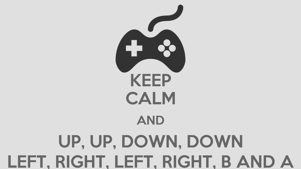 KEEP CALM AND UP, UP, DOWN, DOWN LEFT, RIGHT, LEFT, RIGHT, B AND A