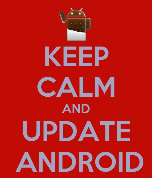 KEEP CALM AND UPDATE  ANDROID