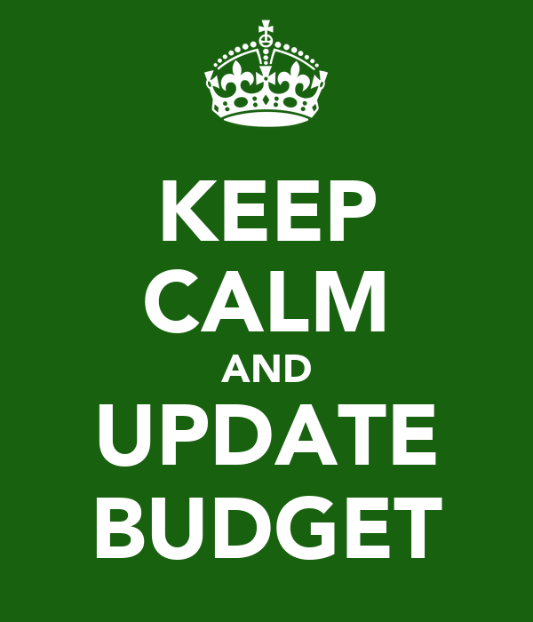 KEEP CALM AND UPDATE BUDGET