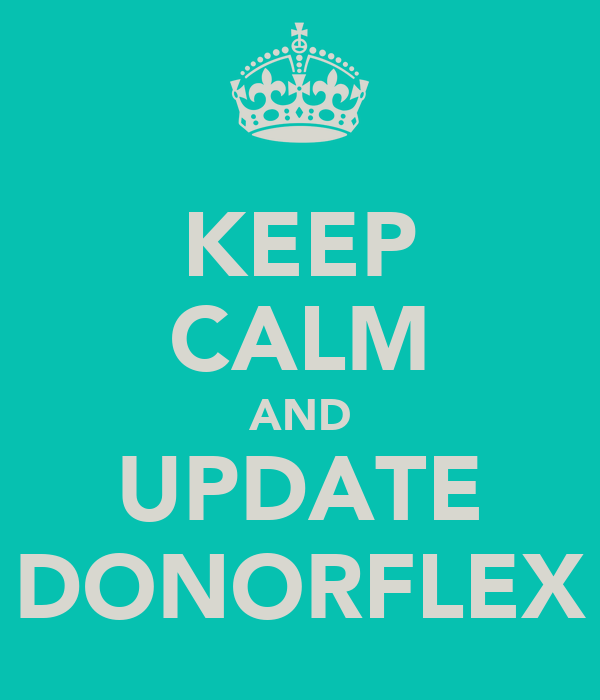 KEEP CALM AND UPDATE DONORFLEX