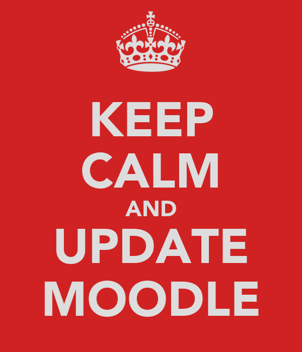 KEEP CALM AND UPDATE MOODLE