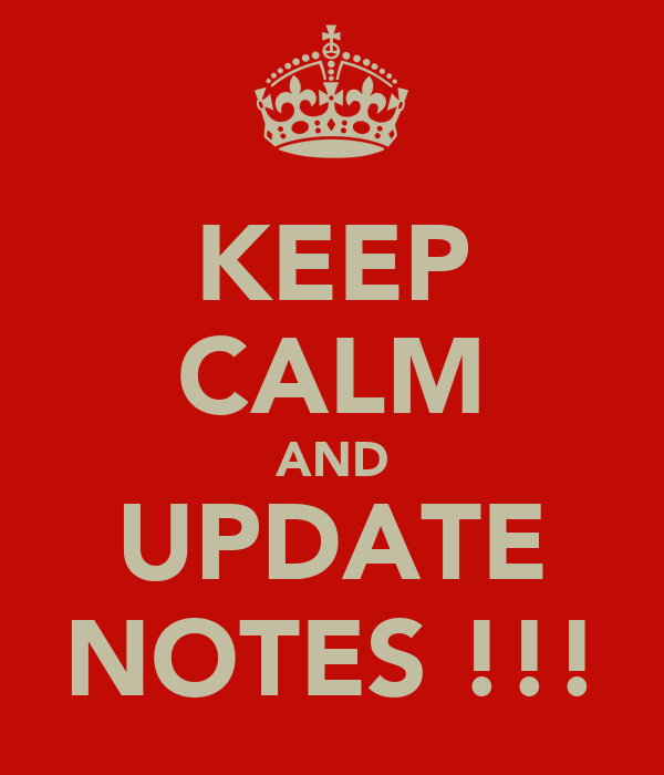 KEEP CALM AND UPDATE NOTES !!!