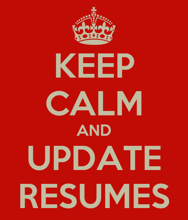 KEEP CALM AND UPDATE RESUMES