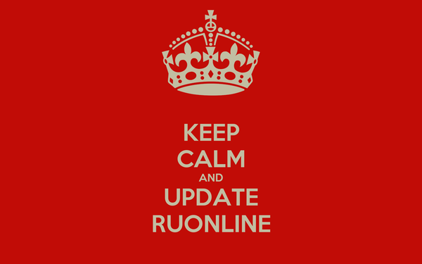 KEEP CALM AND UPDATE RUONLINE