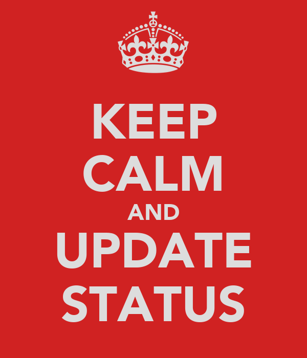 KEEP CALM AND UPDATE STATUS