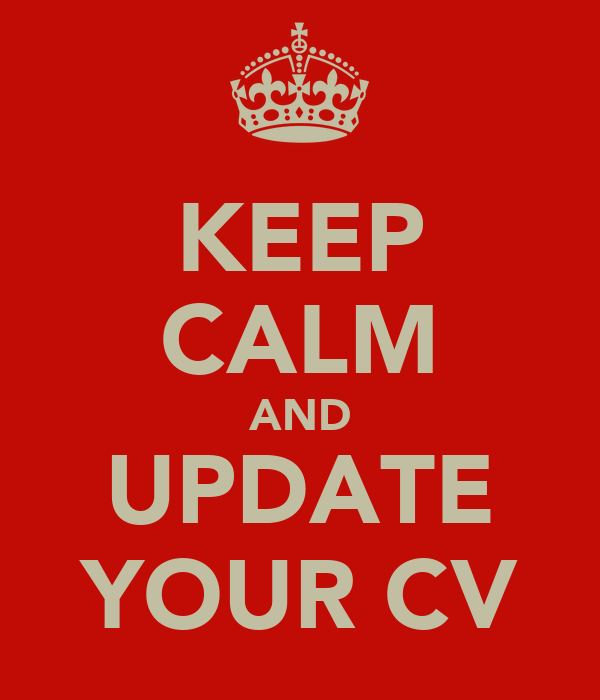 KEEP CALM AND UPDATE YOUR CV