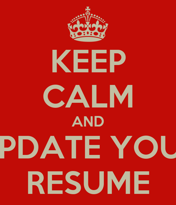 KEEP CALM AND UPDATE YOUR RESUME