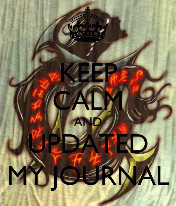 KEEP CALM AND UPDATED MY JOURNAL