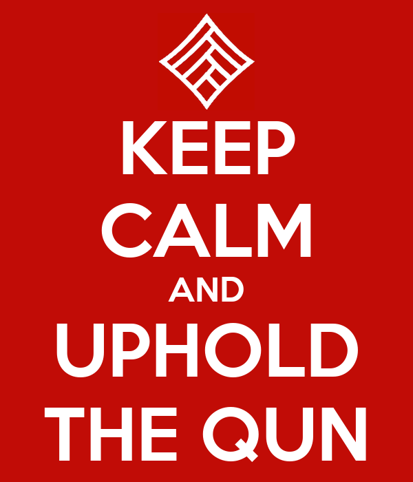 KEEP CALM AND UPHOLD THE QUN