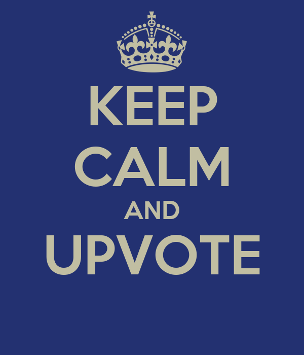 KEEP CALM AND UPVOTE