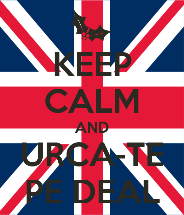 KEEP CALM AND URCA-TE PE DEAL