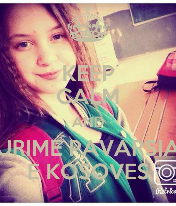 KEEP CALM AND URIME PAVARSIA E KOSOVES