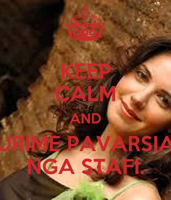 KEEP CALM AND URIME PAVARSIA NGA STAFI.