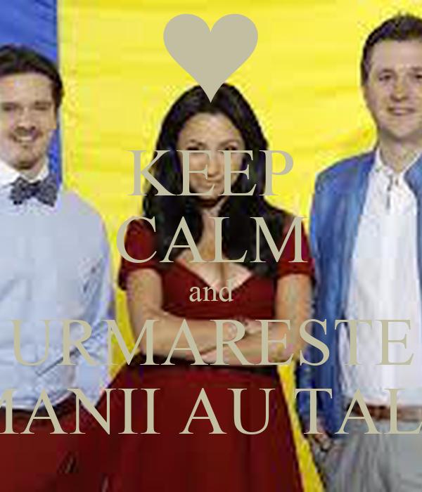 KEEP CALM and URMARESTE ROMANII AU TALENT