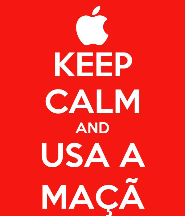 KEEP CALM AND USA A MAÇÃ