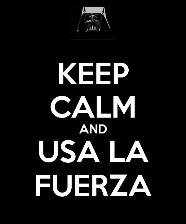 KEEP CALM AND USA LA FUERZA