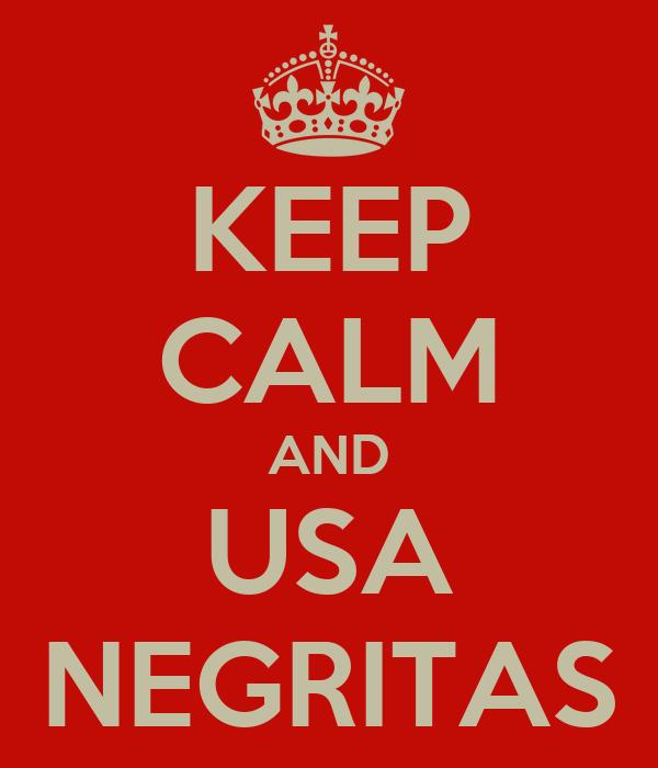 KEEP CALM AND USA NEGRITAS