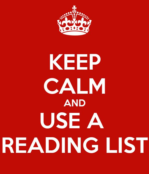 KEEP CALM AND USE A  READING LIST