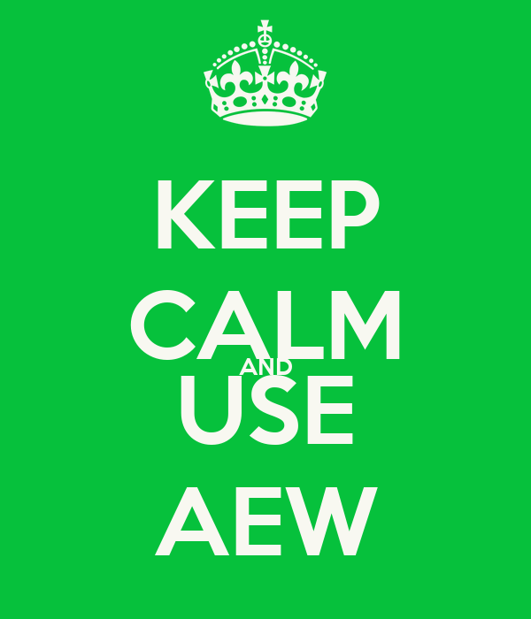 KEEP CALM AND USE AEW