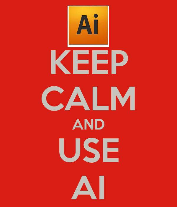 KEEP CALM AND USE AI