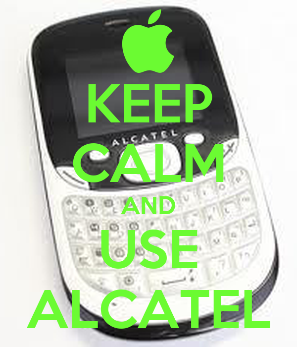 KEEP CALM AND USE ALCATEL