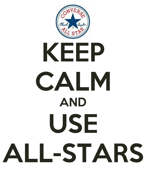 KEEP CALM AND USE ALL-STARS