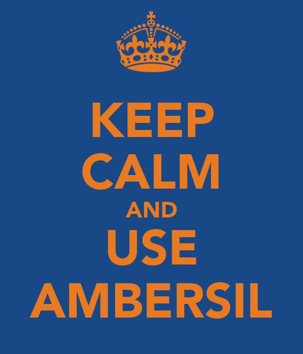 KEEP CALM AND USE AMBERSIL