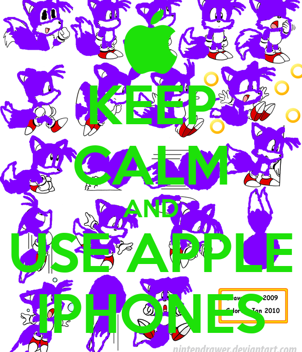KEEP CALM AND USE APPLE IPHONES